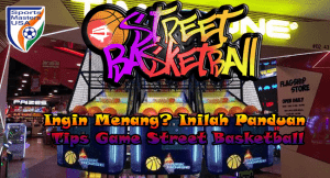 panduan tips game street basketball.